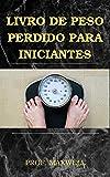 LIVRO DE PESO PERDIDO PARA INICIANTES (Portuguese Edition)