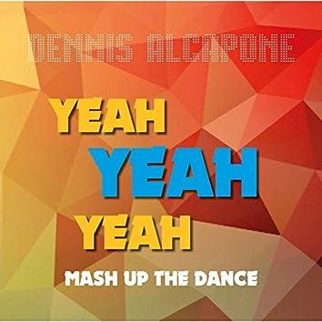 Yeah Yeah Yeah Mash up the Dance