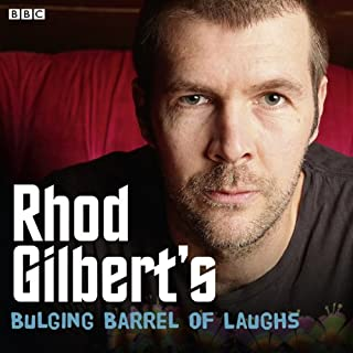 Rhod Gilbert's Bulging Barrel of Laughs: Complete Series 1                   By:                                                                                                                                 Rhod Gilbert                               Narrated by:                                                                                                                                 Rhod Gilbert                      Length: 5 hrs and 38 mins     85 ratings     Overall 4.1