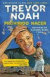 Prohibido Nacer: Memorias de Racismo, Rabia Y Risa.