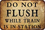 Do Not Flush While Train is in Station 20X30 cm Tin Vintage Look Decoration Poster Sign for Home Funny Wall Decor