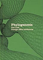 Phylogenesis foa's ark: foreign office architects