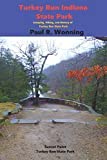 Turkey Run Indiana State Park: Hiking, Canoeing and Covered Bridges in Parke County (Indiana State Park Travel Guide Series)
