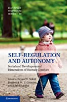 Self-Regulation and Autonomy: Social and Developmental Dimensions of Human Conduct (Jean Piaget Symposium Series) by Unknown(2013-11-18)