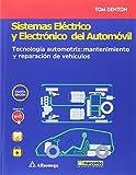 Sistemas eléctrico y electrónico del automóvil. Tecnología automotriz:...