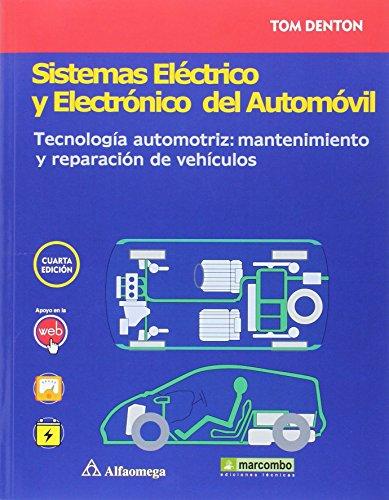 Sistemas eléctrico y electrónico del automóvil. Tecnología automotriz: mantenimiento y reparación de...