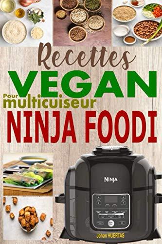 Recettes Vegan Pour Multicuiseur Ninja Foodi: 15...