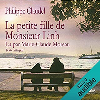 La petite fille de Monsieur Linh                   By:                                                                                                                                 Philippe Claudel                               Narrated by:                                                                                                                                 Marie-Claude Moreau                      Length: 3 hrs and 3 mins     1 rating     Overall 5.0