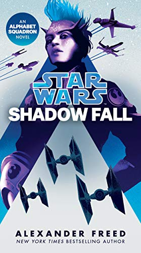 Shadow Fall (Star Wars): An Alphabet Squadron Novel (Star Wars: Alphabet Squadron Book 2) (English Edition)
