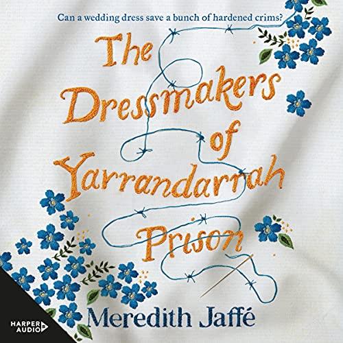 The Dressmakers of Yarrandarrah Prison cover art