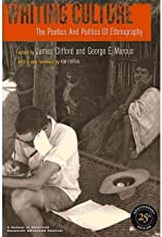 [Writing Culture: The Poetics and Politics of Ethnography] [Author: Clifford, James] [November, 2010]