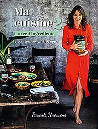 Ma cuisine avec 4 ingrédients, tome 2 par Pascale Naessens