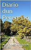 Diario dun Peregrino: máis alá dunha estrada (Galician Edition)