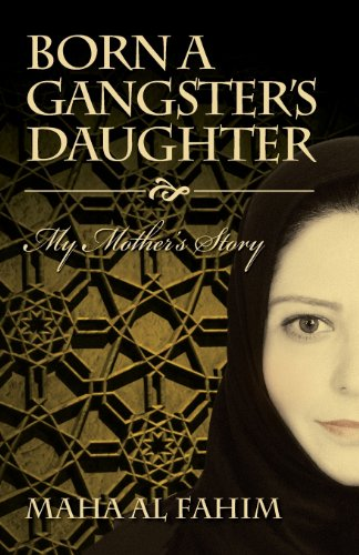 Book: Born a Gangster's Daughter - My Mother's Story by Maha Al Fahim