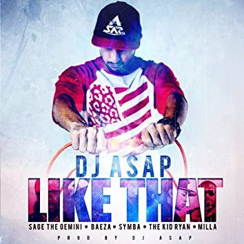 Like That (feat. Sage the Gemini, Beeza, Symba, The Kid Ryan & Milla)