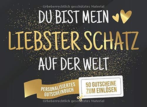 Du Bist Mein Liebster Schatz Auf Der Welt - Personalisiertes Gutscheinbuch - 50 Gutscheine: Gutscheinheft zum selber Ausfüllen und Verschenken - 25 ... Geburtstag oder als Geschenk zu Weihnachten