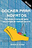 Docker para Novatos: Aprende a administrar esta tecnología en tiempo record