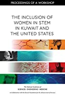 The Inclusion of Women in Stem in Kuwait and the United States: Proceedings of a Workshop