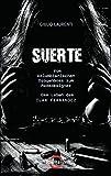 Suerte: Vom kolumbianischen Drogenboss zum Modedesigner - Das Leben des Ilan Fernandez - - Giulio Laurenti