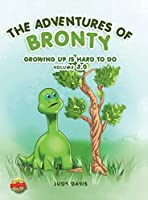 The Adventures of Bronty: Growing-up Is Hard To Do Vol. 3
