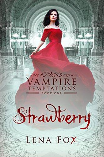 Strawberry: A Vampire Romance (Vampire Temptations Book 1)