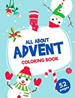 All About Advent Coloring Book: 24 numered Christmas Pages For Adults to Teach Children and Kids Perfect Gifts