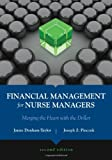 Financial Management for Nurse Managers: Merging the Heart With the Dollar - Janne Dunham-Taylor