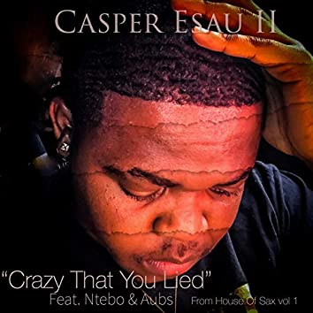 Crazy That You Lied (feat. Ntebo & Aubs)