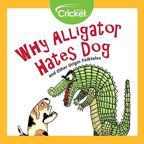 Why Alligator Hates Dog and Other Origin Folktales audiobook cover art