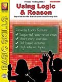Using Logic & Reason: Easy-to-Use Activities Sure to Improve Critical Thinking Skills, Grades 1-2