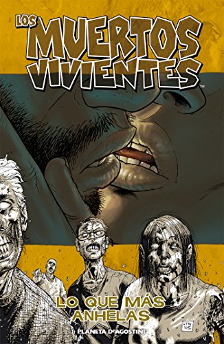 Los muertos vivientes nº 04/32: Lo que más anhelas: 1 (Los Muertos Vivientes (The Walking Dead Cómic))