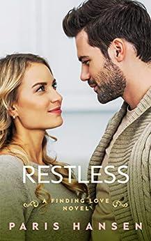 Restless (Finding Love Book 1) by [Paris Hansen]