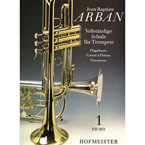 Vollst�ndige Schule Trompete 1 Arban, Jean Baptiste