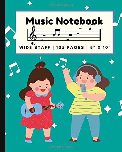 Music Notebook: Wide Staff Manuscript Paper Music Writing Notebook For Kids -12 Staves Per Page (8  x 10  - 105 Pages) - Notation Guide Included