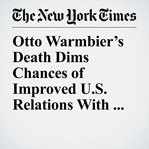 Otto Warmbier's Death Dims Chances of Improved U.S. Relations With North Korea copertina
