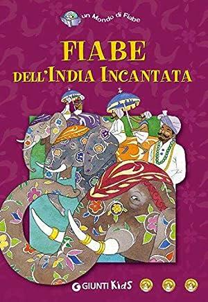 Fiabe dellIndia incantata (Un mondo di fiabe)