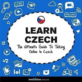 Learn Czech: The Ultimate Guide to Talking Online in Czech cover art