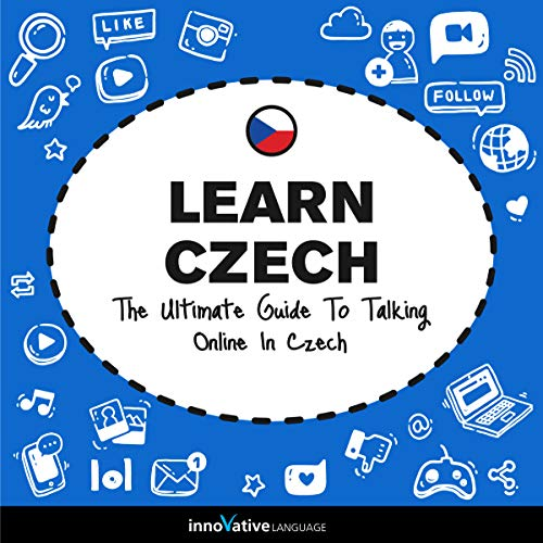 Learn Czech: The Ultimate Guide to Talking Online in Czech audiobook cover art