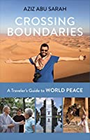 Crossing Boundaries: A Traveler's Guide to World Peace