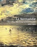 Normandie Berceau de l'Impressionnisme