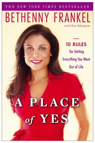 A Place of Yes: 10 Rules for Getting Everything You Want...