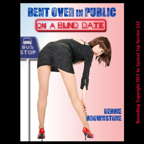 Bent Over in Public on a Blind Date cover art