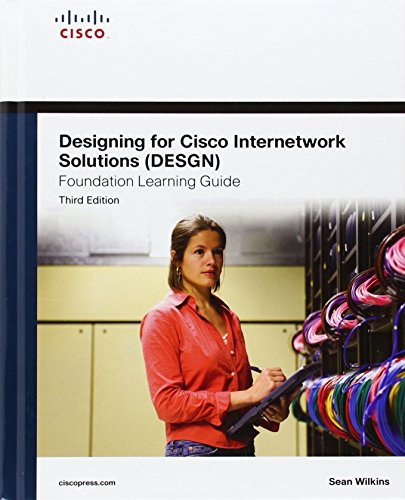 Download Designing for Cisco Internetwork Solutions (DESGN) Foundation Learning Guide: (CCDA DESGN 640-864) (Foundation Learning Guides) 158720424X