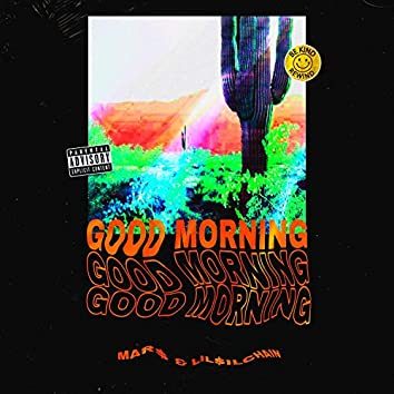 Good Morning (feat. LIL$ilchain)