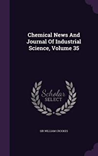 Chemical News and Journal of Industrial Science, Volume 35