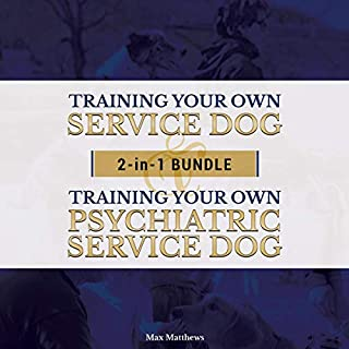 Service Dog: Training Your Own Service Dog and Psychiatric Service Dog Bundle! cover art