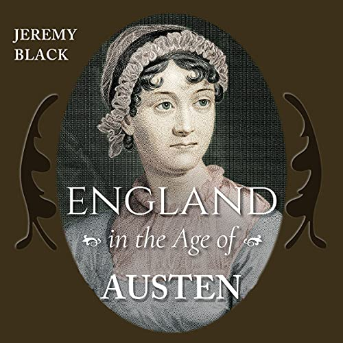 England in the Age of Austen Audiobook By Jeremy Black cover art