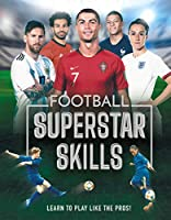 Football Superstar Skills: Learn to play like the superstars
