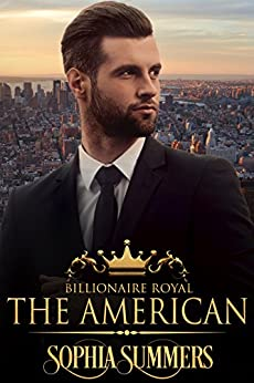 The American (Billionaire Royals Book 6) by [Sophia Summers]