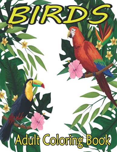 birds adult coloring book: Adults Coloring Book with Beautiful Songbirds,...